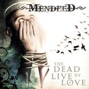 The Dead Live By Love/Mendeed