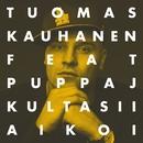 Kultasii aikoi (feat. Puppa J)/Tuomas Kauhanen
