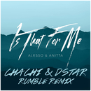 Is That For Me (Chachi & Dstar Rumble Remix)/Alesso & Anitta