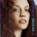 I'll Be There (Acoustic)/Jess Glynne