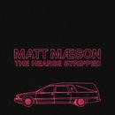 The Hearse (Stripped)/Matt Maeson