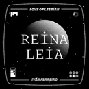 Reina Leia/Love Of Lesbian & Ivan Ferreiro
