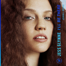 I'll Be There (Cahill Remix)/Jess Glynne