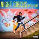 Night Circus/Bryce Vine