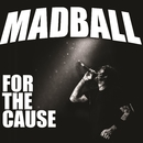 For the Cause/Madball