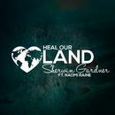 Heal Our Land (feat. Naomi Raine) [Live]/Sherwin Gardner