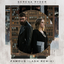 Famous (feat. Simon Ward of The Strumbellas) [Lash Remix]/Serena Ryder