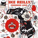 Crooked Love/Ike Reilly