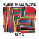 So It Is/Preservation Hall Jazz Band