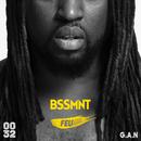 Feu (feat. G.A.N.)/BSSMNT