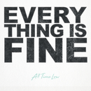 Everything Is Fine/All Time Low