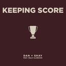 Keeping Score (feat. Kelly Clarkson)/Dan + Shay
