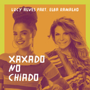 Xaxado no chiado (Participação especial de Elba Ramalho)/Lucy Alves