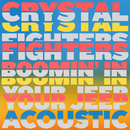 Boomin' In Your Jeep (Acoustic)/Crystal Fighters
