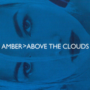 Above the Clouds/Amber