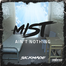 Ain't Nothing/MIST
