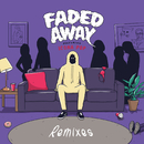 Faded Away (feat. Icona Pop) [Remixes]/Sweater Beats