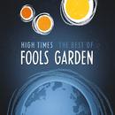 High Times: Best Of/Fools Garden