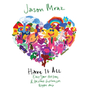 Have It All (Easy Star All-Stars & Michael Goldwasser Reggae Mix)/Jason Mraz
