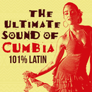 The Ultimate Sound of Cumbia: 101% Latin/Various Artists