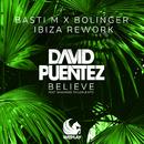 Believe (feat. Shawnee Taylor & MTS) [Basti M x Bolinger Ibiza Rework]/David Puentez