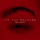 It's the Weekend (feat. gnash)/Kovacs