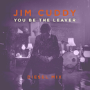 You Be the Leaver (Diesel Mix)/Jim Cuddy