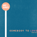 Somebody to Love (Remixes)/Abhi The Nomad
