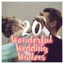 20 Wonderful Wedding Waltzes/Various Artists