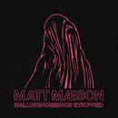 Hallucinogenics (Stripped)/Matt Maeson