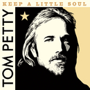 Keep a Little Soul (Outtake, 1982)/Tom Petty & The Heart Breakers