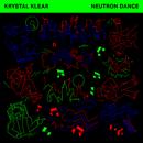 Neutron Dance/Krystal Klear