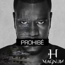 Prohibé/H Magnum