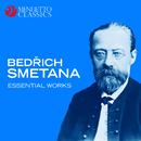 Bedrich Smetana: Essential Works/Various Artists