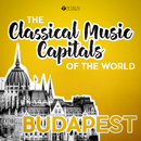 Classical Music Capitals of the World: Budapest/Various Artists