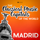 Classical Music Capitals of the World: Madrid/Various Artists