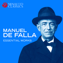 Manuel de Falla: Essential Works/Various Artists