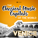 Classical Music Capitals of the World: Venice/Various Artists