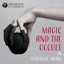 Magic and the Occult in Classical Music/Various Artists