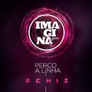Perco a linha (Participação especial de Gaab) [MarVixx Remix]/Imaginasamba