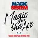 Magic In The Air (feat. Ahmed Chawki) [Version Champions du Monde 2018]/Magic System