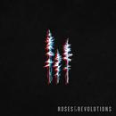 Roses & Revolutions/Roses & Revolutions