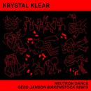 Neutron Dance (Gerd Janson Birkenstock Remix)/Krystal Klear
