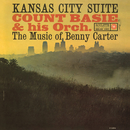 Kansas City Suite: The Music of Benny Carter/Count Basie And His Orchestra