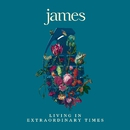 Living in Extraordinary Times/James