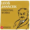 Leoš Janáček: Essential Works/Various Artists