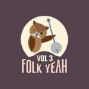 Folk Yeah! Vol. 3/Various Artists