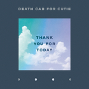 Thank You for Today/Death Cab for Cutie