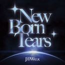 New Born Tears/THE JAYWALK