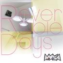 Reversible Days/MoNoLith